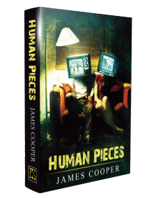 Human Pieces [Jacketed Hardcover] by James Cooper